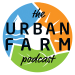"Circular 3 color logo reads ""The Urban Farm Podcast"""